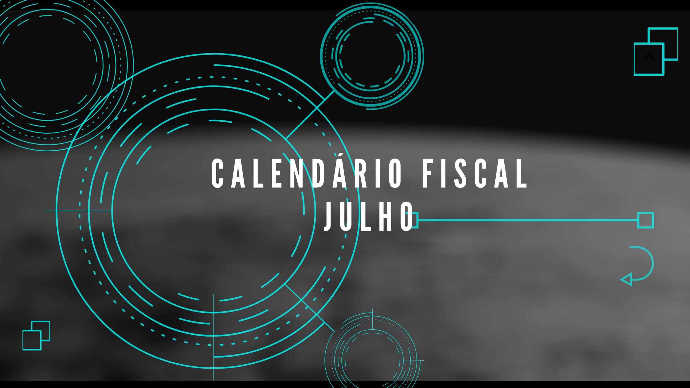 Calendário Fiscal – Julho