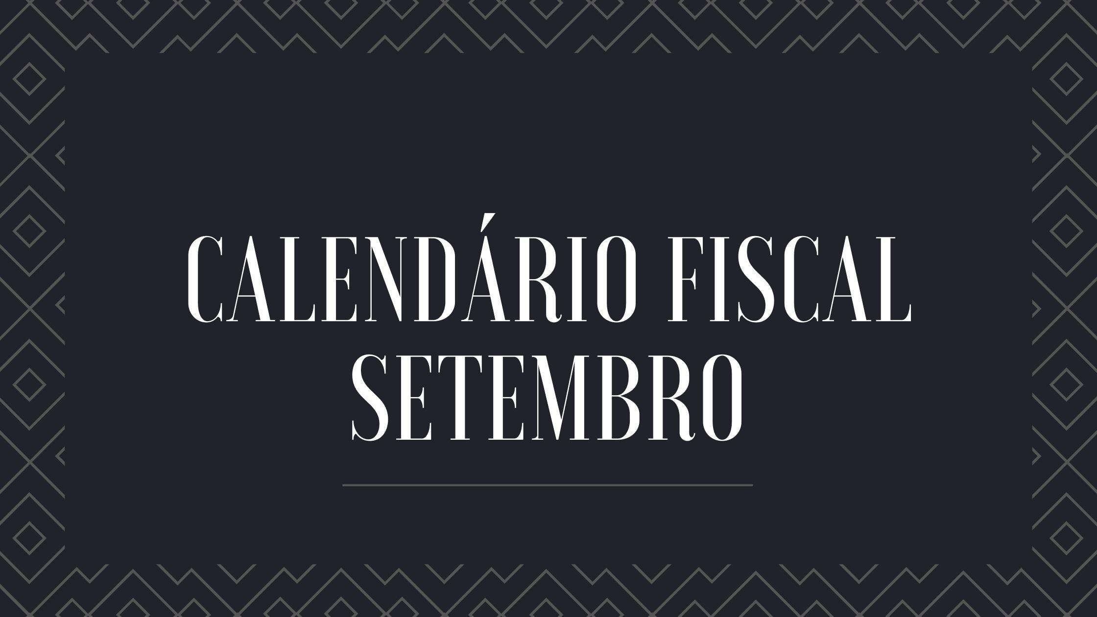 Calendário Fiscal Setembro
