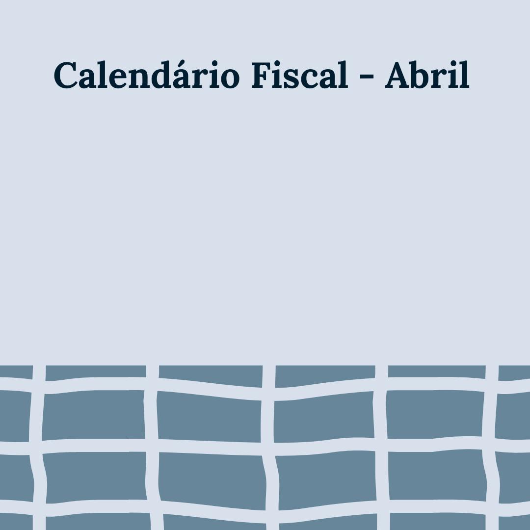 Calendário Fiscal – Abril